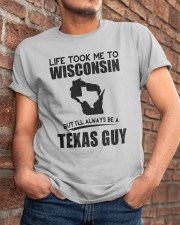 TEXAS GUY LIFE TOOK TO WISCONSIN Classic T-Shirt apparel-classic-tshirt-lifestyle-26