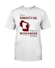 MINNESOTA GIRL LIVING IN WISCONSIN WORLD Classic T-Shirt front