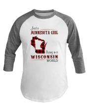 MINNESOTA GIRL LIVING IN WISCONSIN WORLD Baseball Tee thumbnail