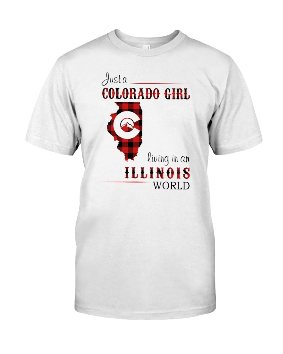 COLORADO GIRL LIVING IN ILLINOIS WORLD Classic T-Shirt