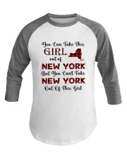 YOU CAN'T TAKE NEW YORK OUT OF THIS  GIRL Baseball Tee thumbnail