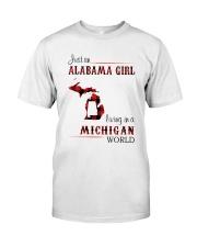 ALABAMA GIRL LIVING IN MICHIGAN WORLD Classic T-Shirt front