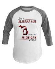 ALABAMA GIRL LIVING IN MICHIGAN WORLD Baseball Tee thumbnail