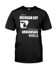 JUST A MICHIGAN GUY LIVING IN ARKANSAS WORLD Classic T-Shirt tile