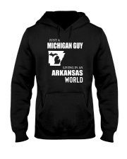 JUST A MICHIGAN GUY LIVING IN ARKANSAS WORLD Hooded Sweatshirt thumbnail