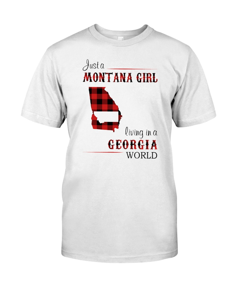 MONTANA GIRL LIVING IN GEORGIA WORLD Classic T-Shirt