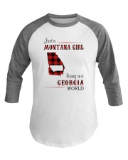 MONTANA GIRL LIVING IN GEORGIA WORLD Baseball Tee thumbnail
