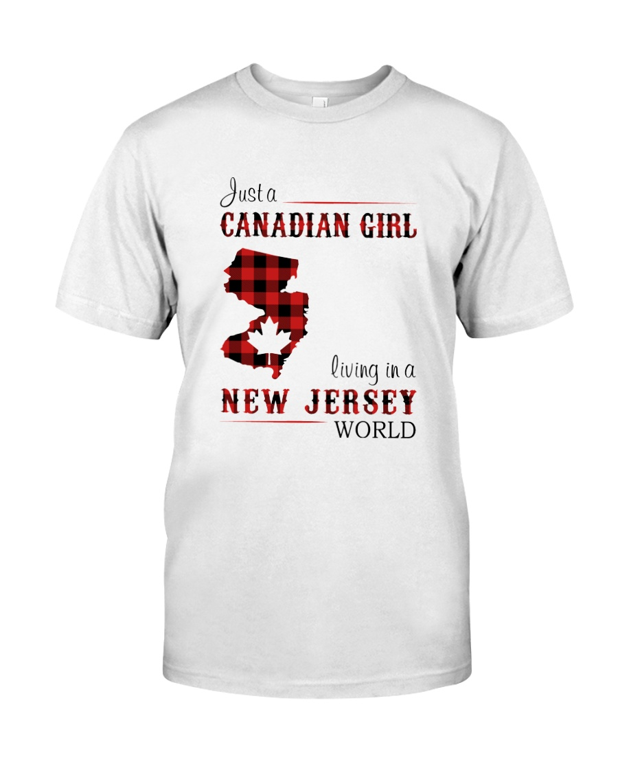 CANADIAN GIRL LIVING IN NEW JERSEY WORLD Classic T-Shirt