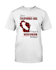 CALIFORNIA GIRL LIVING IN WISCONSIN WORLD Classic T-Shirt front