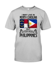 LIVE IN NORTH CAROLINA BEGAN IN PHILIPPINES Classic T-Shirt front