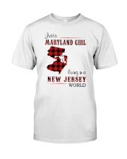 MARYLAND GIRL LIVING IN NEW JERSEY WORLD Classic T-Shirt front