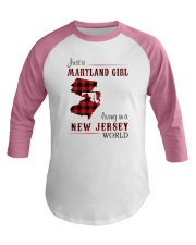 MARYLAND GIRL LIVING IN NEW JERSEY WORLD Baseball Tee thumbnail