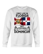 LIVE IN FLORIDA BEGAN IN DOMINICAN Crewneck Sweatshirt thumbnail