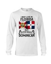 LIVE IN FLORIDA BEGAN IN DOMINICAN Long Sleeve Tee thumbnail