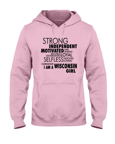 STRONG INDEPENDENT I AM A WISCONSIN GIRL