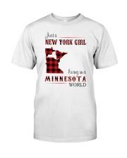 NEW YORK GIRL LIVING IN MINNESOTA WORLD Classic T-Shirt front