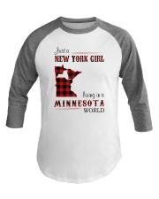 NEW YORK GIRL LIVING IN MINNESOTA WORLD Baseball Tee thumbnail