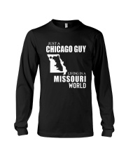 JUST A CHICAGO GUY LIVING IN MISSOURI WORLD Long Sleeve Tee thumbnail