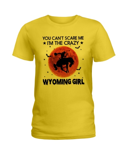 YOU CAN'T SCARE ME I'M THE CRAZY WYOMING GIRL