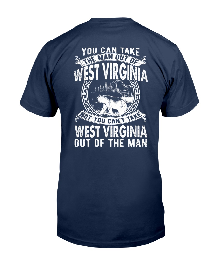 YOU CAN'T TAKE WEST VIRGINIA OUT OF MAN Classic T-Shirt