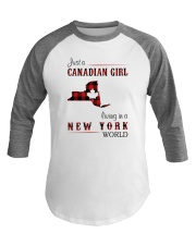 CANADIAN GIRL LIVING IN NEW YORK WORLD Baseball Tee thumbnail
