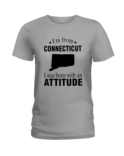 I'M FROM CONNECTICUT I WAS BORN WITH AN ATTITUDE