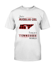 MICHIGAN GIRL LIVING IN TENNESSEE WORLD Classic T-Shirt front