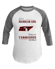 MICHIGAN GIRL LIVING IN TENNESSEE WORLD Baseball Tee thumbnail