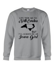 LIFE TOOK ME TO NORTH CAROLINA BE AN IOWA GIRL Crewneck Sweatshirt thumbnail