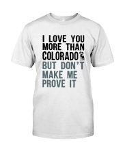 I LOVE YOU MORE THAN COLORADO Classic T-Shirt thumbnail