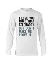 I LOVE YOU MORE THAN COLORADO Long Sleeve Tee thumbnail