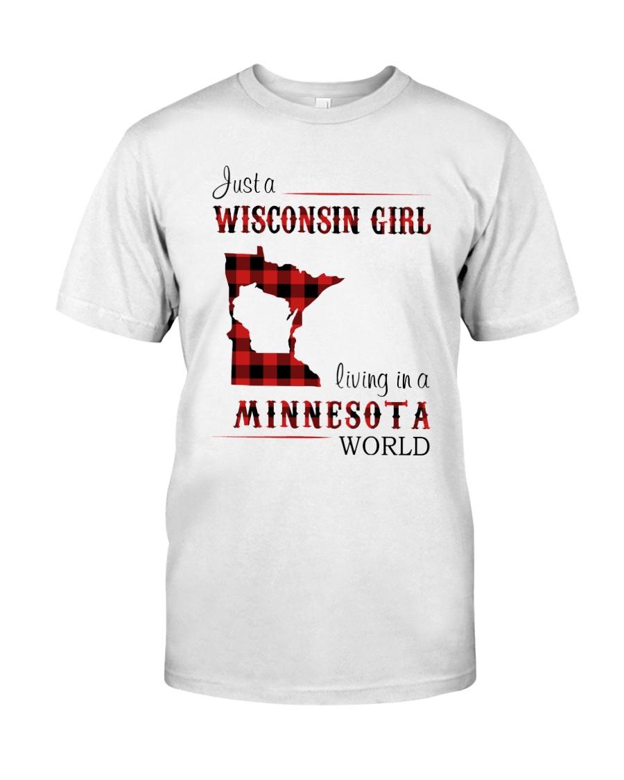WISCONSIN GIRL LIVING IN MINNESOTA WORLD Classic T-Shirt