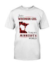 WISCONSIN GIRL LIVING IN MINNESOTA WORLD Classic T-Shirt front