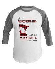 WISCONSIN GIRL LIVING IN MINNESOTA WORLD Baseball Tee thumbnail