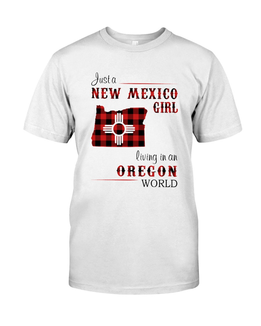 NEW MEXICO GIRL LIVING IN OREGON WORLD Classic T-Shirt
