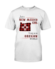 NEW MEXICO GIRL LIVING IN OREGON WORLD Classic T-Shirt front