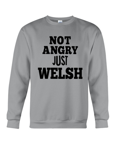 NOT ANGRY JUST WELSH