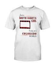 SOUTH DAKOTA GIRL LIVING IN COLORADO WORLD Classic T-Shirt front