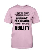 BEING A PUERTO RICAN GIRL I DIDN'T HAVE ABILITY Classic T-Shirt thumbnail