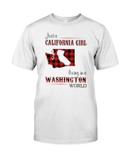 CALIFORNIA GIRL LIVING IN WASHINGTON WORLD Classic T-Shirt front