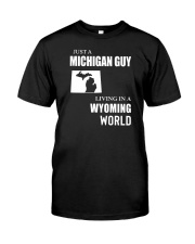JUST A MICHIGAN GUY LIVING IN WYOMING WORLD Classic T-Shirt tile