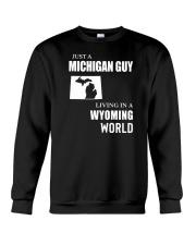 JUST A MICHIGAN GUY LIVING IN WYOMING WORLD Crewneck Sweatshirt thumbnail