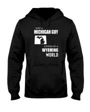 JUST A MICHIGAN GUY LIVING IN WYOMING WORLD Hooded Sweatshirt thumbnail