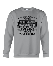 I'M NOT PERFECT I'M FROM NETHERLANDS Crewneck Sweatshirt thumbnail