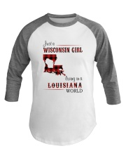 WISCONSIN GIRL LIVING IN LOUISIANA WORLD Baseball Tee thumbnail