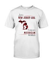 JERSEY GIRL LIVING IN MICHIGAN WORLD Classic T-Shirt front