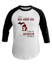 JERSEY GIRL LIVING IN MICHIGAN WORLD Baseball Tee thumbnail