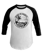 MADE IN HAWAII A LONG TIME AGO Baseball Tee thumbnail