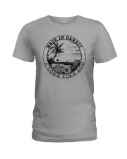 MADE IN HAWAII A LONG TIME AGO Ladies T-Shirt thumbnail