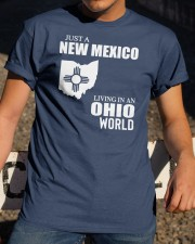 JUST A NEW MEXICO GUY LIVING IN OHIO WORLD Classic T-Shirt apparel-classic-tshirt-lifestyle-28